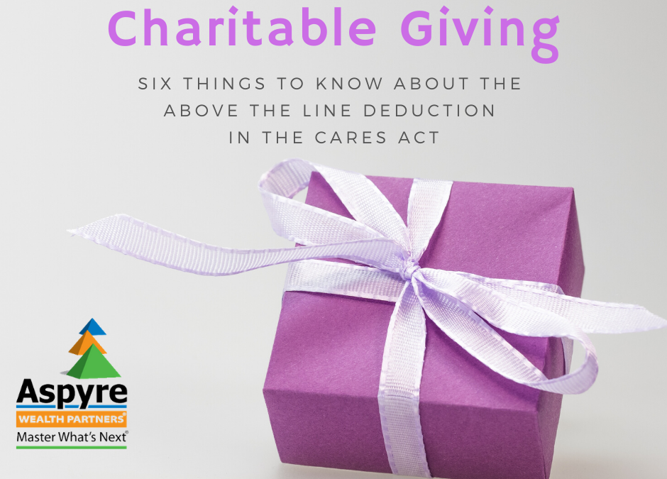 Charitable Giving: 6 Things to Know About The Above-The-Line-Deduction in The CARES Act